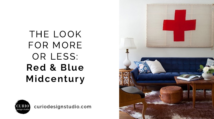 THE LOOK FOR MORE OR LESS: Blue & Red Midcentury