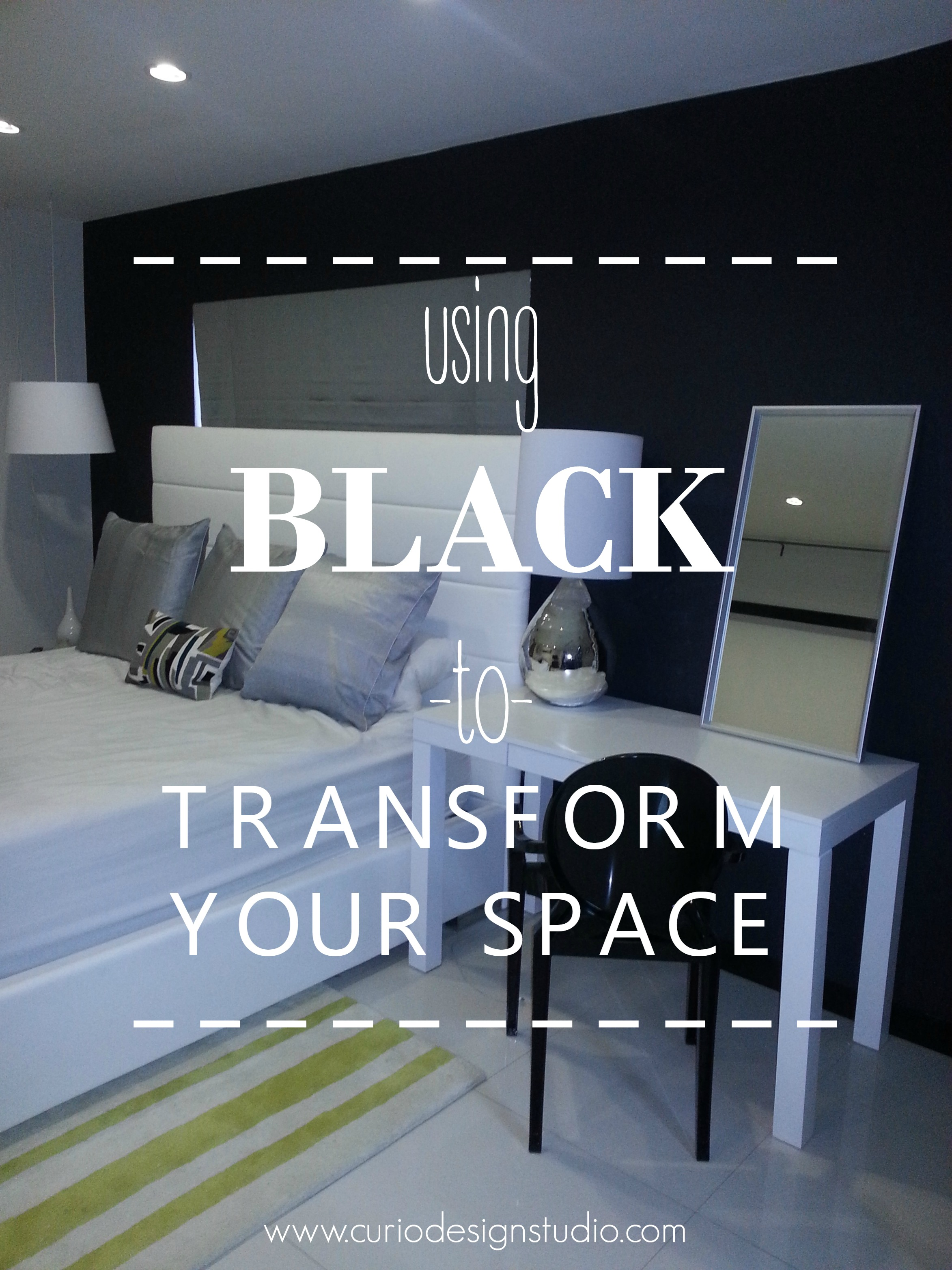 Using black to transform your space curio design studio for Black bedroom walls