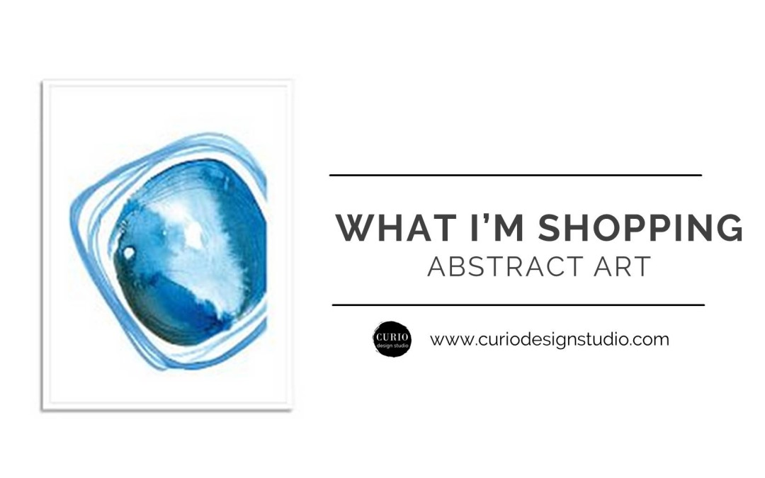 WHAT I'M SHOPPING: ABSTRACT ART