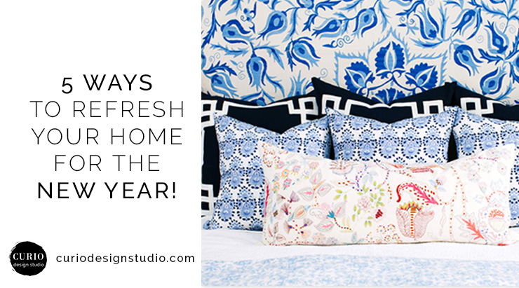 5 WAYS TO REFRESH YOUR HOME FOR THE NEW YEAR