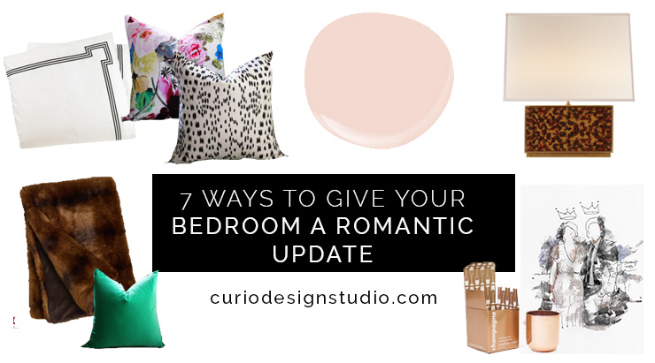 7 WAYS TO UPDATE YOUR BEDROOM FOR VALENTINE'S DAY!
