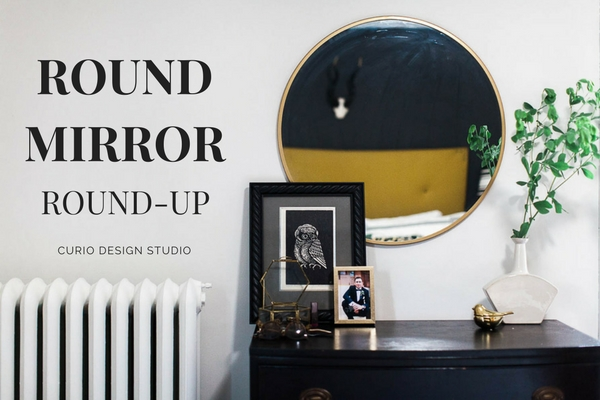 OUR FAVORITE ROUND MIRRORS
