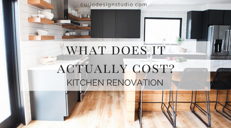 What Does A Kitchen Reno Actually Cost Curio Design Studio